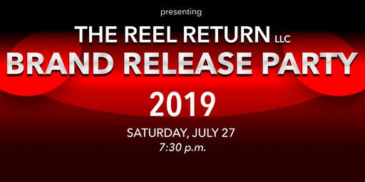 The Reel Return Brand Release Party | #TheReelRelease2019