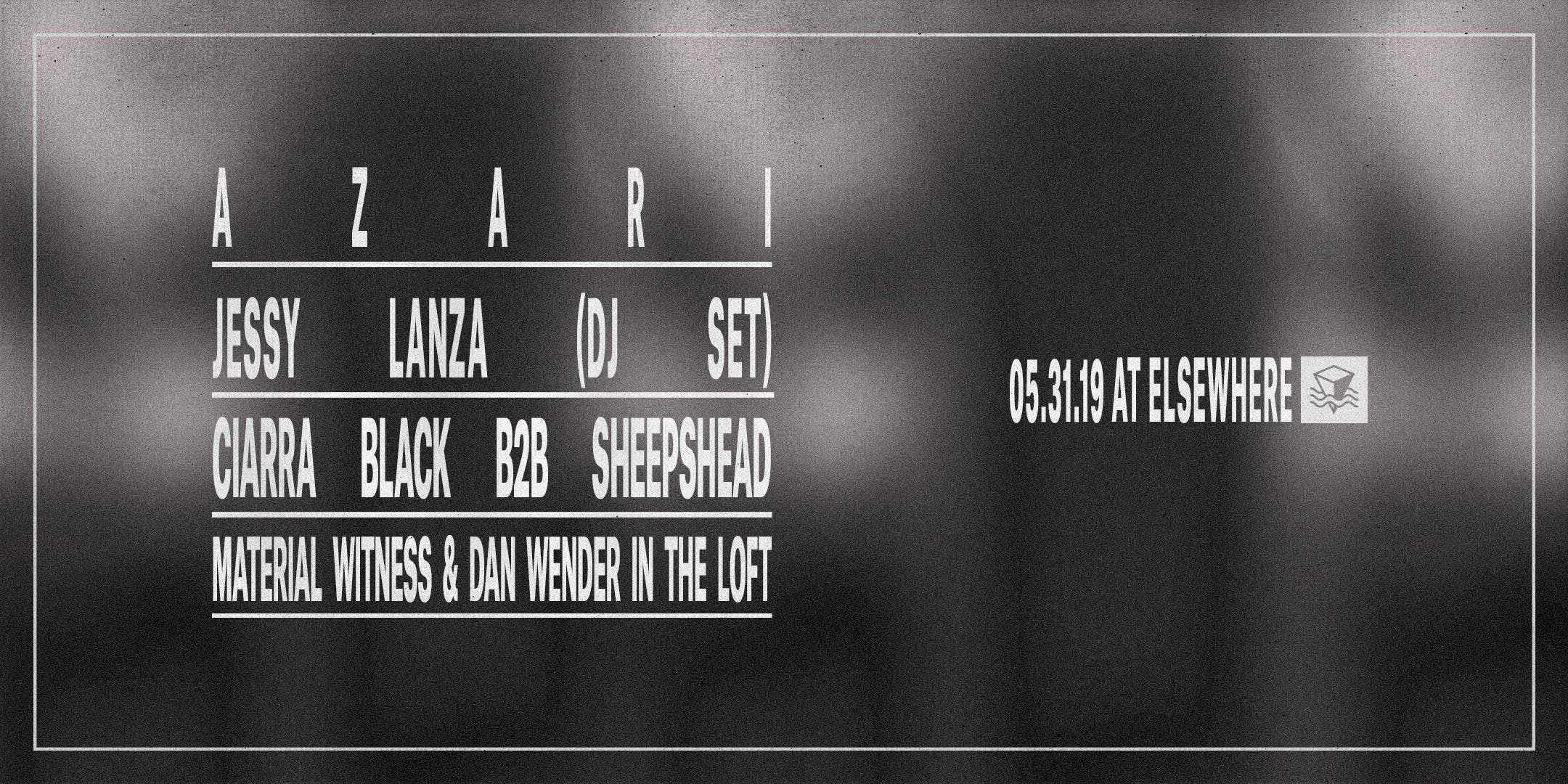 Azari, Jessy Lanza (DJ Set), Ciarra Black B2B Sheepshead, Material Witness & Dan Wender