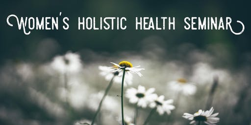 Women's Holistic Health Seminar