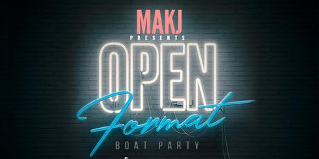 """MAKJ PRESENTS """"OPEN FORMAT"""" Independence Day Yacht Cruise Boat Party tickets"""
