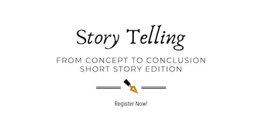 Story Telling, From Concept to Conclusion, Short Story Edition