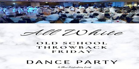 Old School/Throwback Friday - All-White July 2019 Event tickets