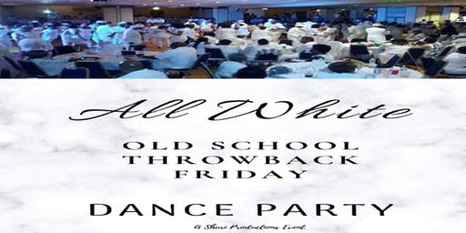 Old School/Throwback Friday - All-White July 2019 Event