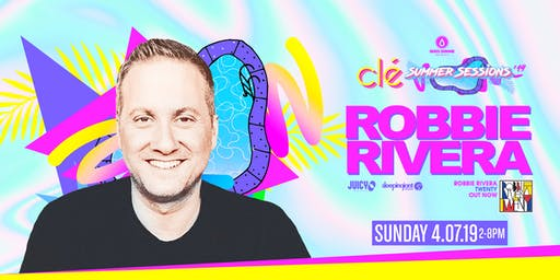 Robbie Rivera / Sunday August 4th / Clé Summer Sessions