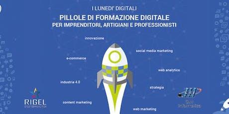 Lunedì Digitali - Pillole di formazione per imprenditori e professionisti biglietti