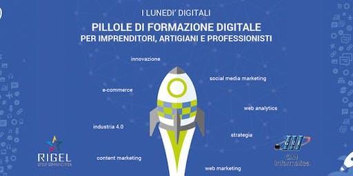Lunedì Digitali - Pillole di formazione per imprenditori e professionisti