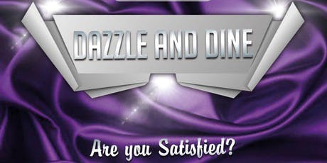 Dazzle and Dine- Are you satisfied? tickets