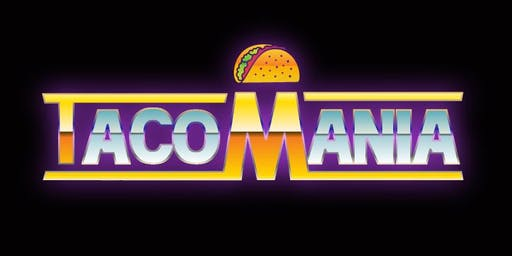 TACOMANIA 2019  - Taco Connoisseur Ticket