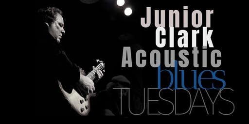 Junior Clark's Acoustic Blues and Texas Tuesdays Drink Specials all night