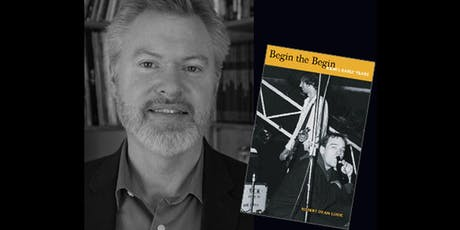 Meet Robert Dean Lurie Author of Begin the Begin: R.E.M's Early Years tickets