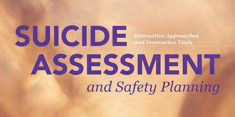 Innovative and Interactive Approaches to Suicide Assessment & Safety Planning tickets