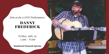 Danny Frederick LIVE at Weathered Vineyards Ephrata tickets