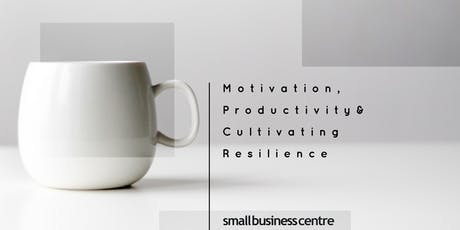 Motivation, Productivity and Cultivating Resilience tickets