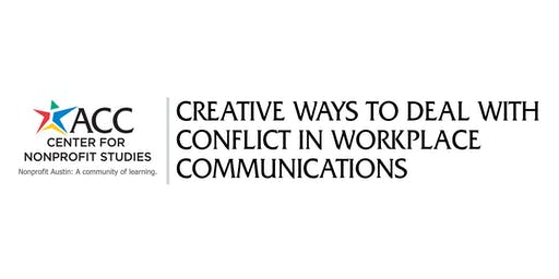 Creative Ways to Deal with Conflict in Workplace Communications