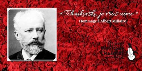 « Tchaïkovski, je vous aime » Hommage à Albert Millaire billets