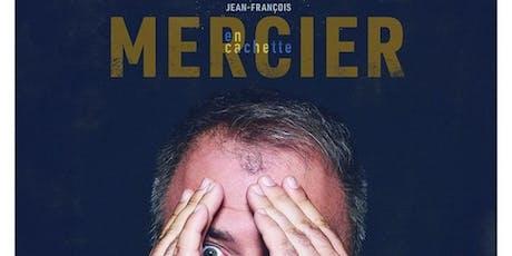 Jean-François Mercier En Cachette tickets