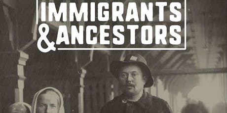 Immigrants And Ancestors  tickets