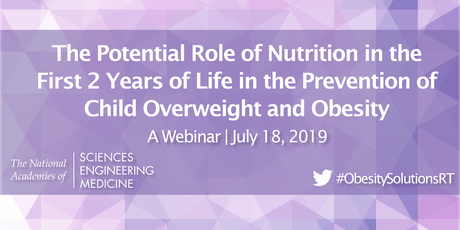 The Potential Role of Nutrition in the First 2 Years of Life in the Prevention of Child Overweight and Obesity: A Webinar tickets