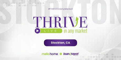 THRIVE In Any Market [Stockton, CA]: Presented by mellohome + loanDepot tickets
