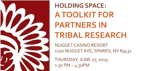Holding Space: A Toolkit for Partners in Tribal Research tickets