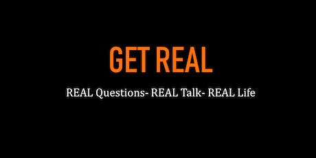 Get REAL (REAL Questions- REAL Talk- REAL Life) tickets