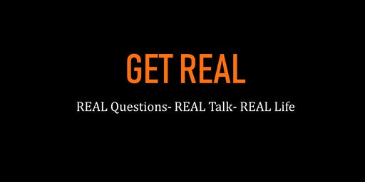 Get REAL (REAL Questions- REAL Talk- REAL Life)