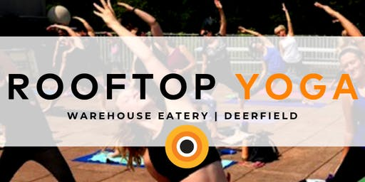 FREE Rooftop Yoga presented by CorePower Deerfield & Warehouse Eatery