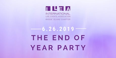 ILEA Rhode Island End of Year Party 2019 tickets