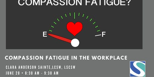 Compassion Fatigue in the Workplace