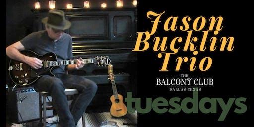 Jason Bucklin Trio every Tuesday Night