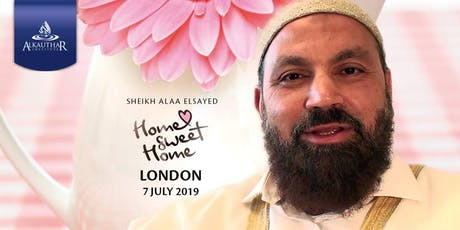 Home Sweet Home - Islamic Marriage Course - Shaykh Alaa Elsayed tickets