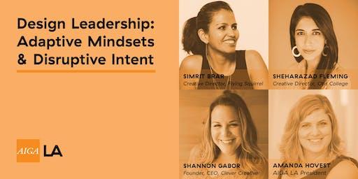 TALK: DESIGN LEADERSHIP: Adaptive Mindsets and Disruptive Intent x AIGA