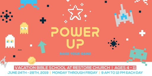 """Power Up"" VBS 2019 at Restore Church"