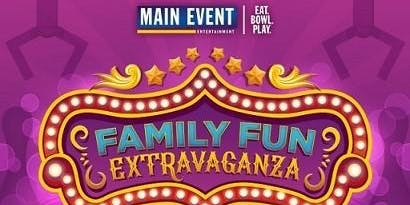 Main Event Family Extravaganza