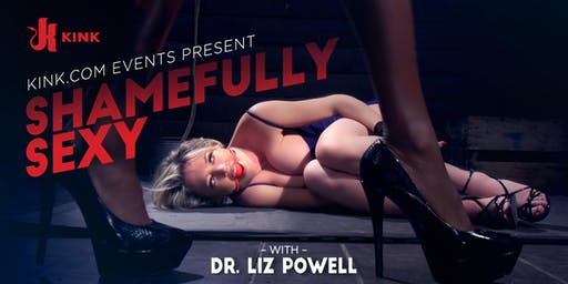 Shamefully Sexy presented by Dr. Liz Powell