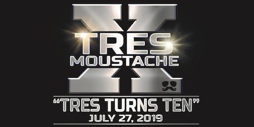 Tres Turns Ten