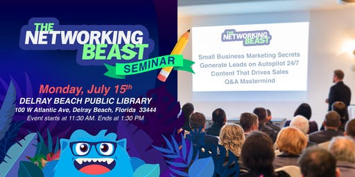 """The Networking Beast - Discover & Mastermind With Us (Delray Beach Public Library) Delray Beach """"Generate Leads Seminar"""""""