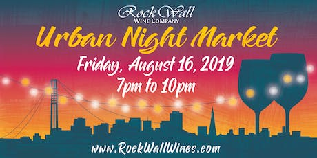 Rock Wall Wine Company presents: Urban Night Market 2019! tickets
