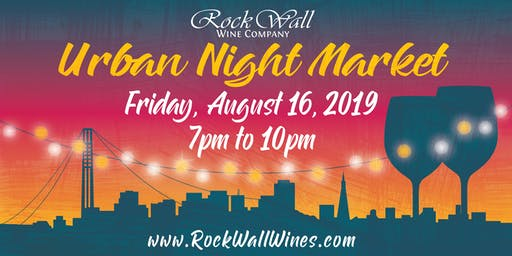 Rock Wall Wine Company presents: Urban Night Market 2019!