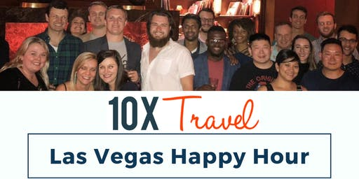 10xTravel 2019 Vegas Happy Hour