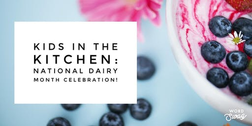 Kids in the Kitchen: National Dairy Month Celebration!
