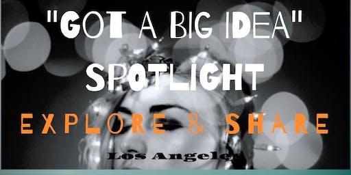 """GOT A """"BIG IDEA"""" SPOTLIGHT   EXPLORE & SHARE: Los Angeles"""