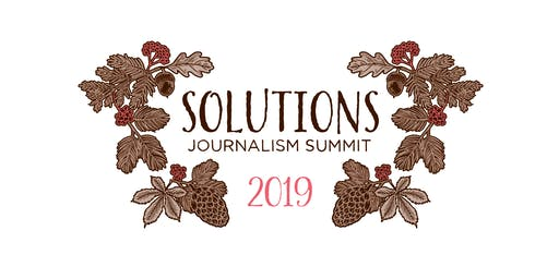 Solutions Journalism Summit 2019 (Nov. 8-11)