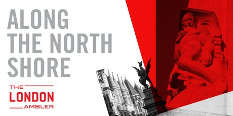 ALONG THE NORTH SHORE - The Architecture of London's Middle City (060719) tickets