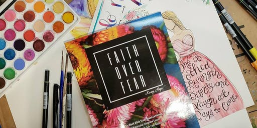 Faith Over Fear Bible Study/Creative Lettering and Watercolor
