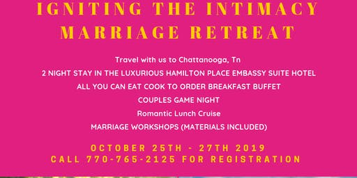 Igniting The Intimacy Marriage Retreat