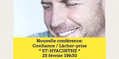 ST-HYACINTHE - Confiance / Lâcher-prise 15$ billets