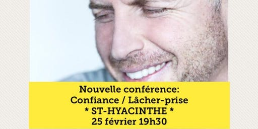 ST-HYACINTHE - Confiance / Lâcher-prise 15$