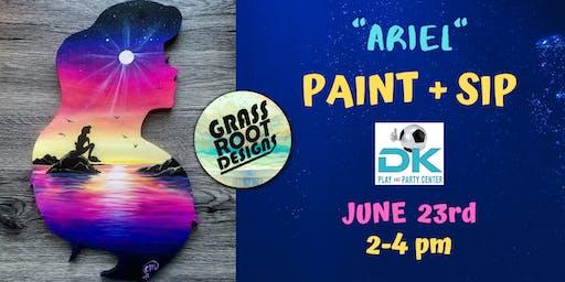 Ariel | Paint + Sip at Dk Play!