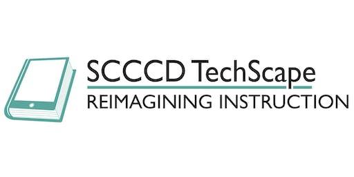 SCCCD TechScape: Reimagining Instruction